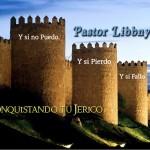 Conquistando tu Jerico – Pastor Libbny Estrada